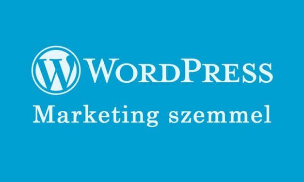 Marketing szemmel: #1 Miért előnyös a WordPress?