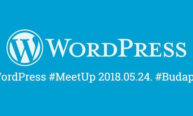 WordPress MeetUp Budapest, 2018.05.24.