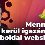 Mennyibe is kerül igazán egy weboldal / webshop?